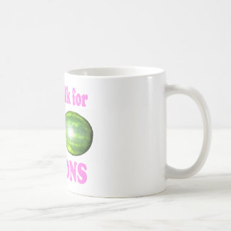 will walk for melons white with pink coffee mug