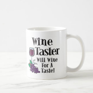 Will Wine for a Taste4 Coffee Mugs