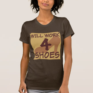 Will Work 4 Shoes T-Shirt