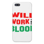 Will Work For a blood Cases For iPhone 5