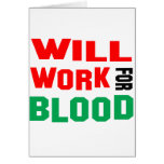 Will Work For a blood Greeting Card