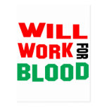 Will Work For a blood Postcard