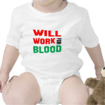 Will Work For a blood Tee Shirt