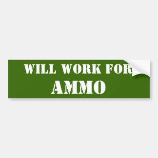 Will Work For Ammo Car Bumper Sticker