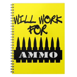 Will Work For Ammo Notebook