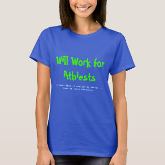Will Work for Athiests T-Shirt