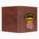 """Will Work for Bacon"" Vinyl Binders"