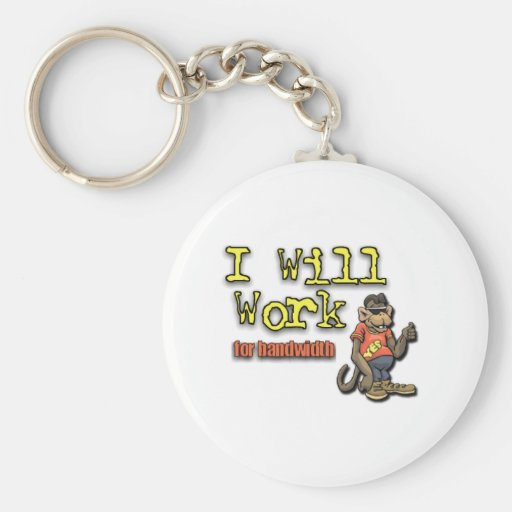 Will work for bandwidth key chains