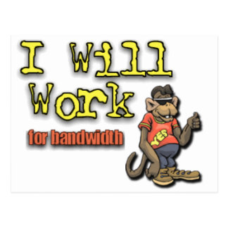 Will work for bandwidth postcard