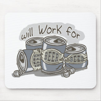 Will Work for Beer Mousepads