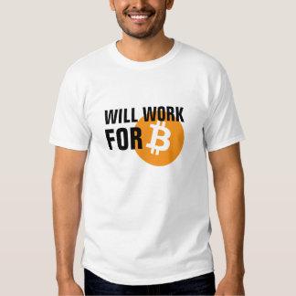 Will Work for Bitcoin Tee Shirt
