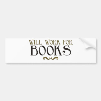 Will Work for Books Bumper Sticker