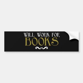 Will Work for Books Car Bumper Sticker