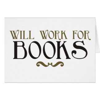 Will Work for Books Greeting Card