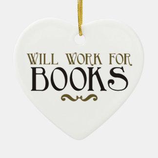Will Work for Books Ceramic Ornament