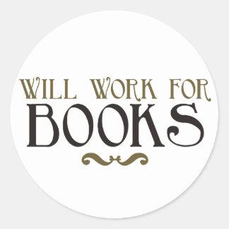 Will Work for Books Classic Round Sticker