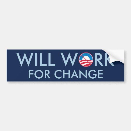 Will Work for Change Bumper Sticker