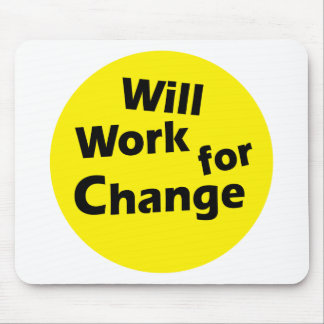 Will Work for Change - Political Activism Design Mouse Pad