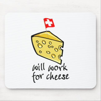 Will Work For Cheese Mouse Pad