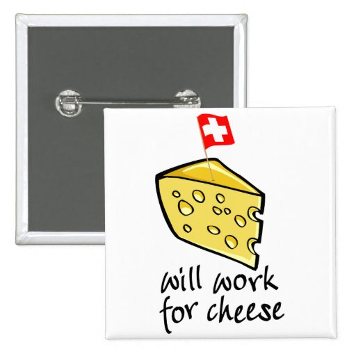 Will Work For Cheese Pin