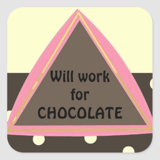 Will Work for Chocolate Square Sticker