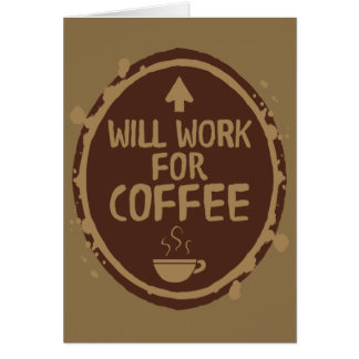Will Work for Coffee Card