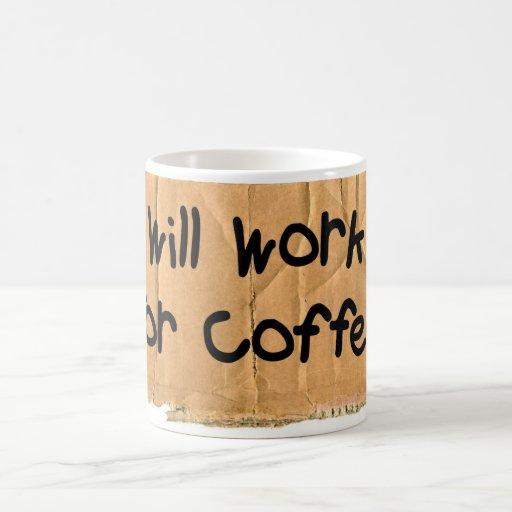 Will Work For Coffee Classic White Coffee Mug