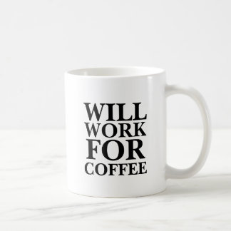 Will work for coffee funny hipster humor slogan mugs