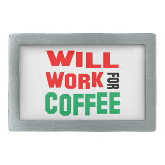 Will Work For Coffee Rectangular Belt Buckle