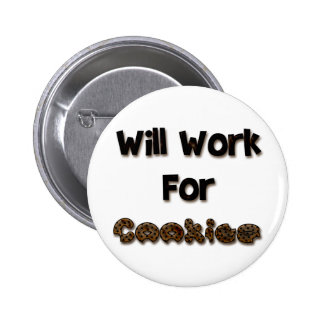 Will Work For Cookies Pinback Button