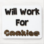 Will Work For Cookies Mouse Pad