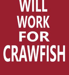 eb964a86 Will Work For Crawfish Funny Louisiana Cajun T-shi T-Shirt