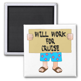 Will Work for Cruise 2 Inch Square Magnet