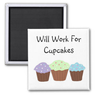 Will Work for Cupcakes 2 Inch Square Magnet
