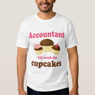 Will Work For Cupcakes Accountant T Shirt