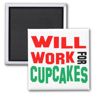 Will Work For Cupcakes Magnet