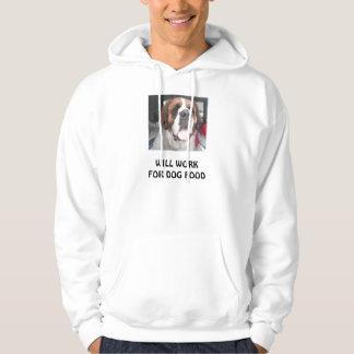 WILL WORK FOR DOG FOOD HOODIE