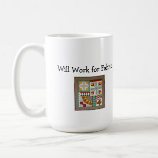 Will Work for Fabric! mug Basic White Mug