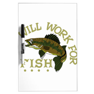 Will Work For Fish Dry-Erase Board