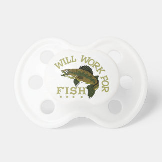 Will Work For Fish Pacifier