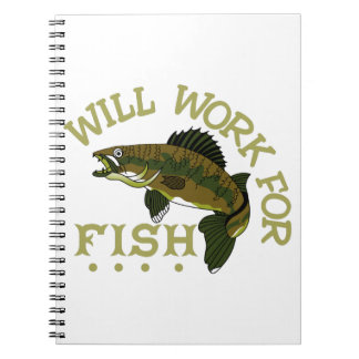 Will Work For Fish Spiral Notebook