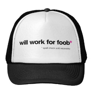 will work for foob* trucker hat