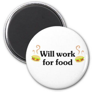 Will work for food 2 inch round magnet