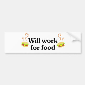 Will work for food bumper sticker