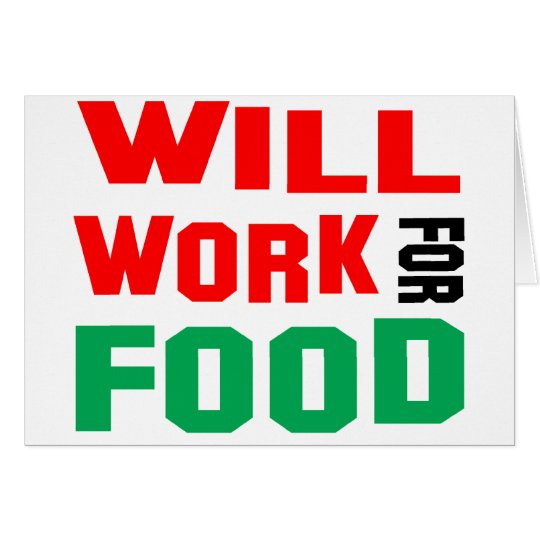 Will Work For Food Card
