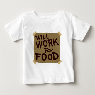 Will Work For Food Infant T-shirt