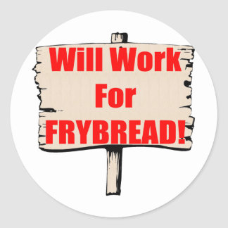 Will work for frybread classic round sticker