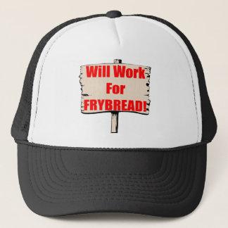 Will work for frybread trucker hat