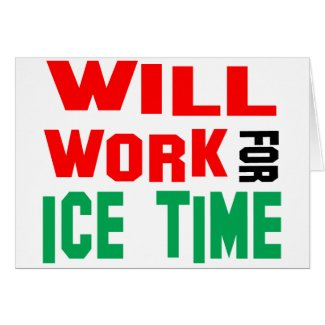Will Work For Ice Time
