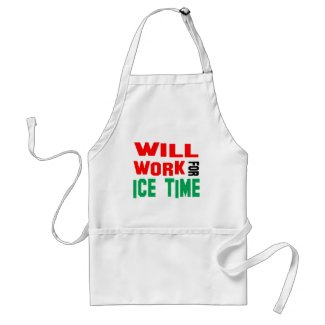Will Work For Ice Time Adult Apron